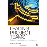 Leading Project Teams: The Basics of Project Management and Team Leadership by Cobb, Anthony T. (2011) Paperback