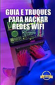 Guia e Truques para Hackar Redes Wifi: WEP e rede WPA WiFi Hacking a partir de Windows, Mac e Android