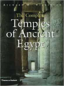 The Complete Temples of Ancient Egypt: Wilkinson, Richard