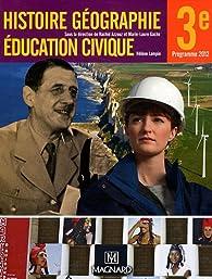 Histoire, géographie, éducation civique 3e : Programme 2012 par Rachid Azzouz