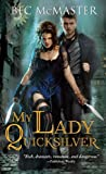My Lady Quicksilver: A stunning paranormal romance of humor and intrigue (London Steampunk)