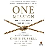 One Mission: How Leaders Build a Team of Teams | General Stanley McChrystal - foreword,Charles Goodyear,Chris Fussell