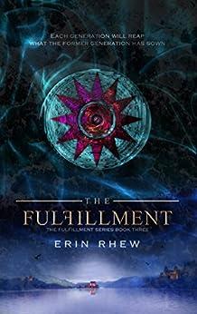 The Fulfillment (The Fulfillment Series Book 3) by [Rhew, Erin]