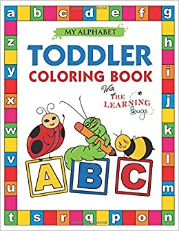 Amazon.com: My Alphabet Toddler Coloring Book with The Learning Bugs ...