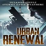 Urban Renewal | Suzanne Steele,Stormy Dawn Weathers