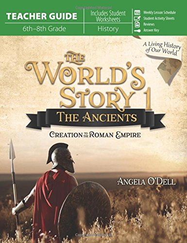 The World's Story 1: The Ancients (Teacher Guide) (History Of The Ancient World Study Guide)