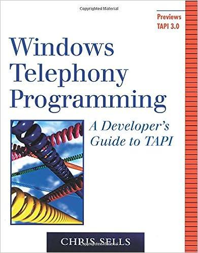 Windows Telephony Programming: A Developer's Guide to TAPI: Chris
