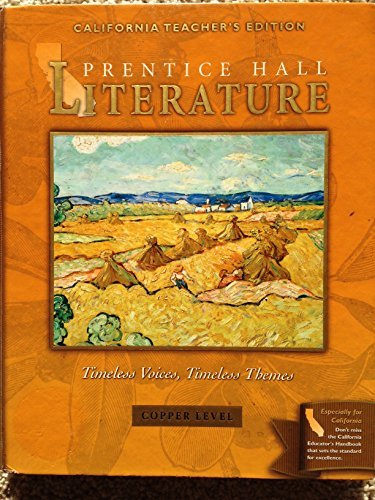 Read Online Prentice Hall Literature: Timeless Voices, Timeless Themes Copper Level (California Teacher's Edition) pdf