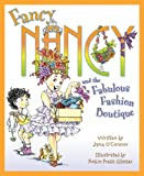 Fancy Nancy and the Fabulous Fashion Boutique, Jane O'Connor, 0061235938