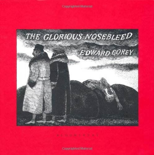Glorious Nosebleed Edward Gorey product image