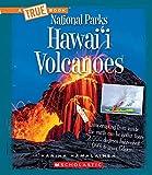 Hawai'i Volcanoes (A True Book: National Parks)