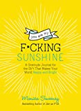 Books : You Are My F*cking Sunshine: A Gratitude Journal for the Sh*t That Makes Your World Happy and Bright (Zen as F*ck Journals)