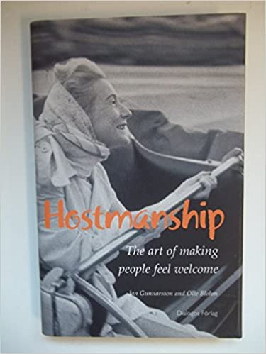 Amazon.com: Hostmanship: The Art of Making People Feel Welcome (9789175041599): Jan Gunnarsson and Olle Blohm: Books