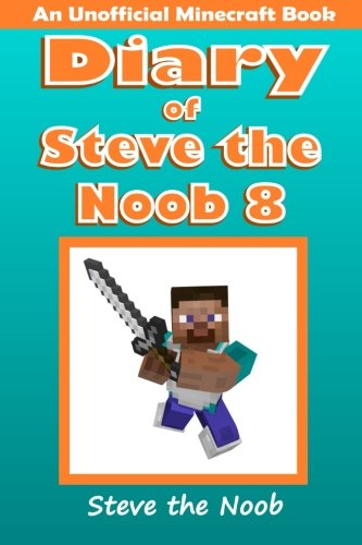 download diary of steve the noob 8 an unofficial minecraft book steve the noob diary collection book pdf audio idcjsxrn4