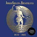 Jonah Koslen & Breathless: 1978-1981