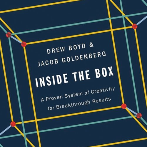 Inside the Box: A Proven System of Creativity for Breakthrough Results by HighBridge, a division of Recorded Books