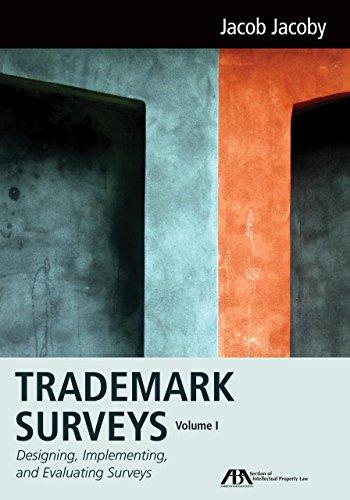 Trademark Surveys: Designing, Implementing, and Evaluating Surveys (Volume 1)