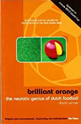 Brilliant Orange: The Neurotic Genius of Dutch Football by David Winner (2001) Paperback