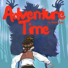 Adventure Time: Bedtime Story for Kids Audiobook by Asami Rika Narrated by Samantha V. Hutton