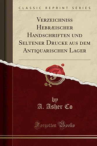 Fine Lager - Verzeichniss Hebræischer Handschriften und Seltener Drucke aus dem Antiquarischen Lager (Classic Reprint) (German Edition)