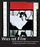 Was Ist Film [German Language Edition] : Peter Kubelkas Zyklisches Programm Im Österreichischen Filmmuseum, , 3901644369