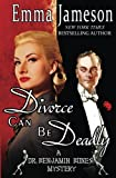 Divorce Can Be Deadly (Dr. Benjamin Bones Mysteries) (Volume 2)