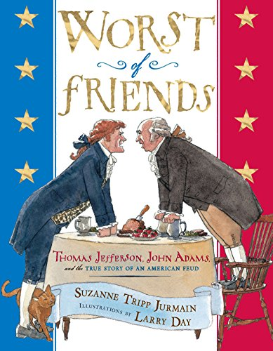 Worst of Friends: Thomas Jefferson, John Adams and the True Story of an American Feud ()