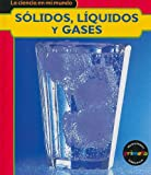 Sólidos, Líquidos y Gases, Angela Royston, 1403491062