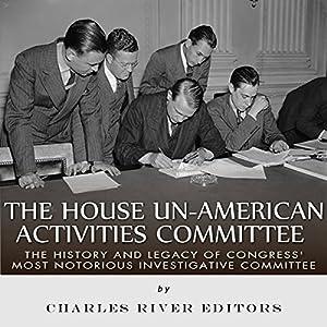 The House Un-American Activities Committee Audiobook