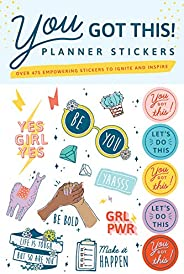 You Got This Planner Stickers: Over 475 empowering stickers to ignite and inspire (Weekly, Calendar and Journa