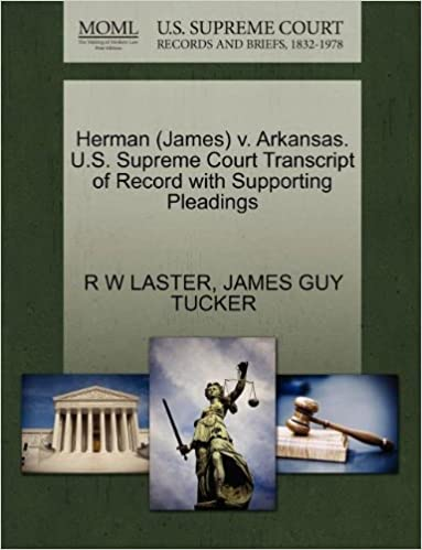 Il télécharge des ebooksHerman (James) v. Arkansas. U.S. Supreme Court Transcript of Record with Supporting Pleadings PDF 1270637142
