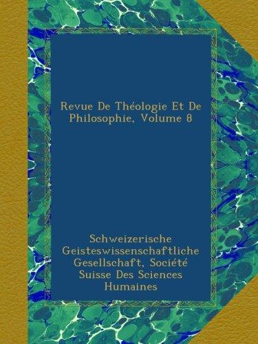 Read Online Revue De Théologie Et De Philosophie, Volume 8 PDF