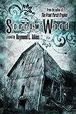 Sorrow Wood, Raymond L. Atkins, 193475563X