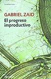 img - for El progreso improductivo (Spanish Edition) book / textbook / text book
