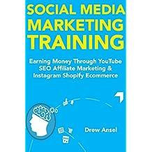 Social Media Marketing Training: Earning Money Through YouTube SEO Affiliate Marketing & Instagram Shopify Ecommerce