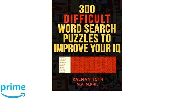 300 Difficult Word Search Puzzles to Improve Your IQ: Amazon.es: Kalman Toth M.A. M.PHIL.: Libros en idiomas extranjeros