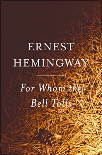 For Whom The Bell Tolls Ernest Hemingway  Amazon Com Books