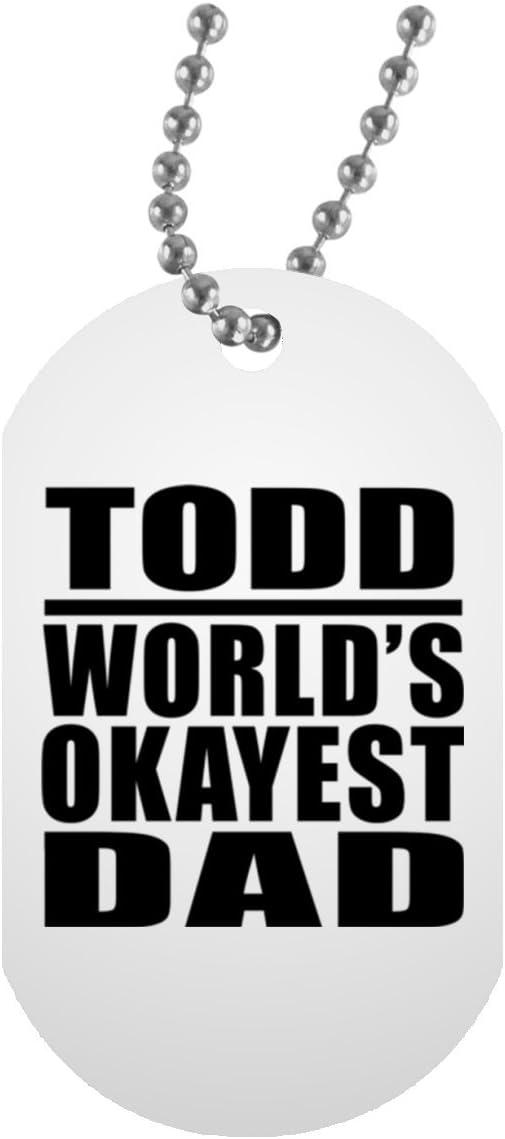 Todd Worlds Okayest Dad - Military Dog Tag Collar Colgante Militar Blanca - Regalo para Cumpleaños Aniversario el Día de la Madre o del Padre