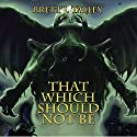 That Which Should Not Be Audiobook by Brett J. Talley Narrated by David Stifel