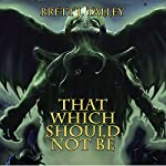 That Which Should Not Be | Brett J. Talley