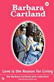 Love Is the Reason for Living, Barbara Cartland, 1905155670