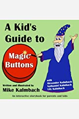 A Kid's Guide to Magic Buttons: An interactive storybook for parents and kids Paperback