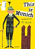 This Is Munich: A Children's Classic (M. Sasek Serie)