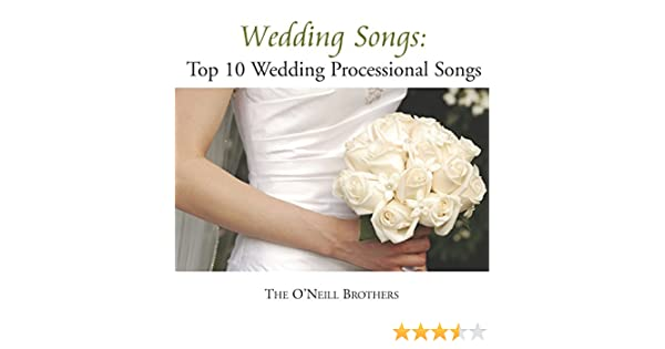 Wedding Songs Top 10 Wedding Processional Songs By The O