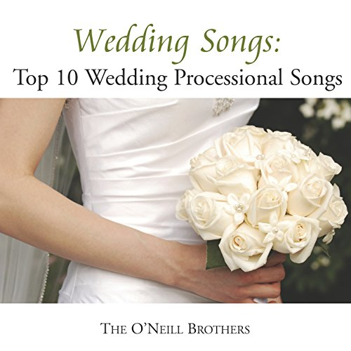 Wedding Songs: Top 10 Wedding Processional Songs By The O