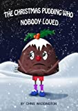 img - for The Christmas Pudding Who Nobody Loved book / textbook / text book