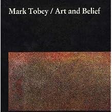 Mark Tobey: Art and Belief by Arthur L. Dahl (1984-12-24)