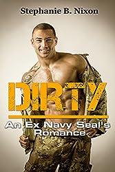 DIRTY: An Ex-Navy Seal (Alpha Male Bad Boy Military Romance)