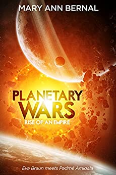Planetary Wars  Rise of an Empire by [Bernal, Mary Ann]
