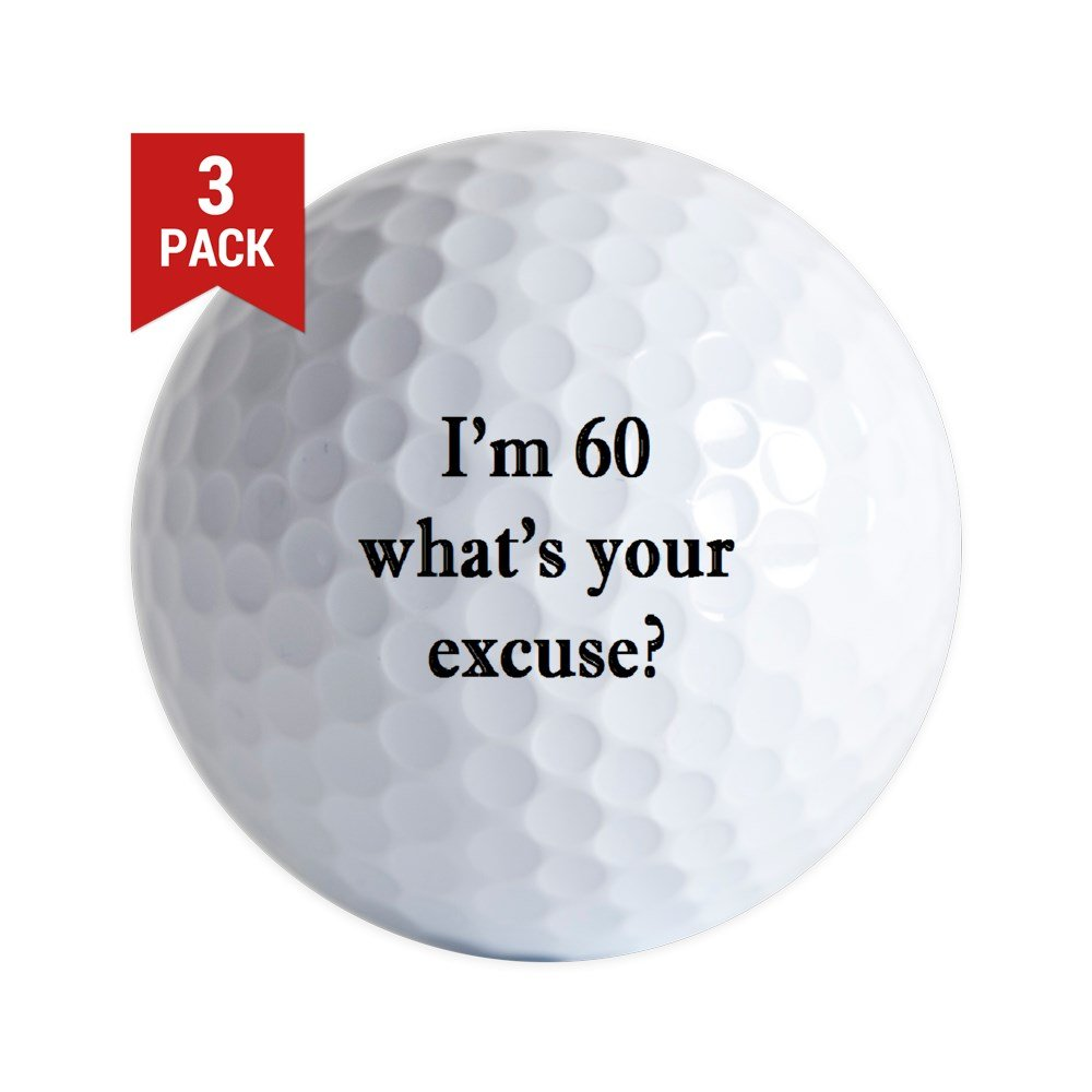 CafePress - 60 Your Excuse 3 Golf Ball - Golf Balls (3-Pack), Unique Printed Golf Balls
